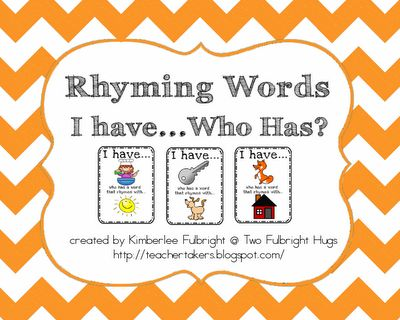 Two Fulbright Hugs ~ Teacher Time Savers: Rhyming Words - I have...Who has? Game