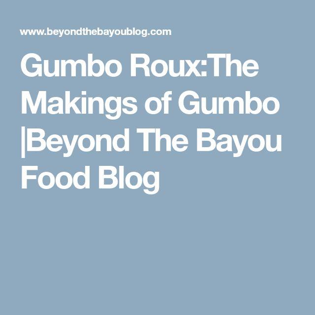 Gumbo Roux:The Makings of Gumbo |Beyond The Bayou Food Blog