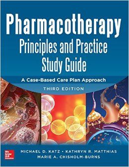 Pharmacotherapy Principles and Practice Study Guide 3/E Paperback – 1 Oct 2013 by Marie A. Chisholm-Burns (Author)