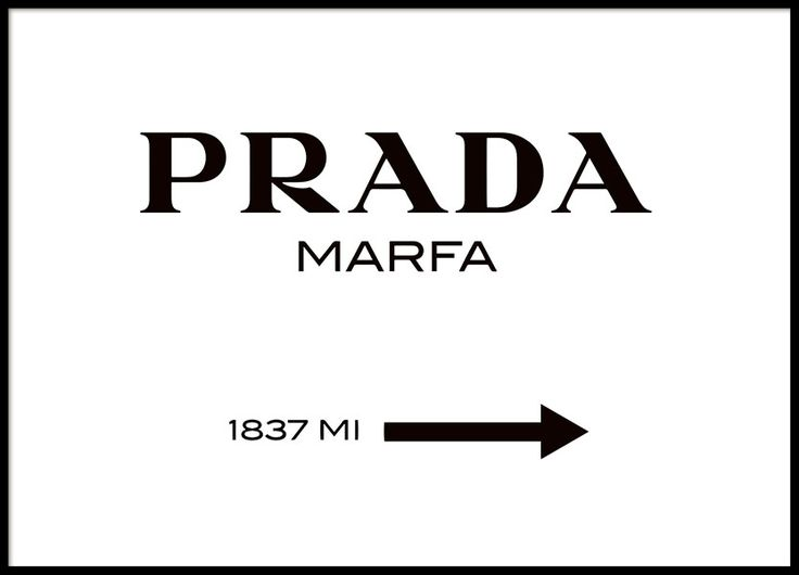 Stylish poster of the Prada Marfa sign. Black text on white paper. A modern classic! Mix and match with some of our other fashion posters. www.desenio.com