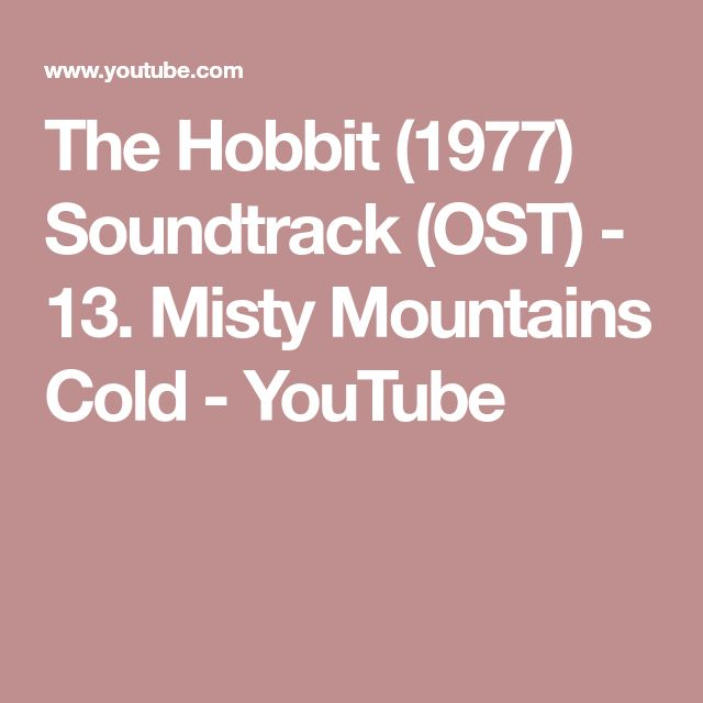 The Hobbit (1977) Soundtrack (OST) - 13. Misty Mountains Cold - YouTube