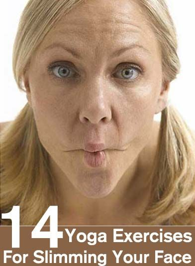 14 Yoga Exercises For Slimming Your Face BAHAHAHAHAHAHHA not sure about this, but hey, it's worth a shot!