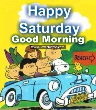 Happy Saturday, Good Morning good morning saturday saturday quotes good morning quotes happy saturday saturday quote happy saturday quotes quotes for saturday good morning saturday beautiful saturday quotes saturday quotes for family and friends
