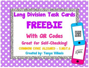 """Long Division Task Cards FREEBIE! Enjoy this common core aligned freebie! This activity has 16 division cards which students need to solve. Students can then check their answers by scanning the QR code. To scan the codes, students need a tech device which supports apps and the free app entitled """"scan."""" Perfect for small group instruction or center activity. Simply print, cut, and laminate! Enjoy and please email me should you have any questions."""