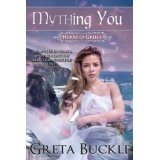 Mything You (Heroes of Greece) (Kindle Edition)By Greta Buckle
