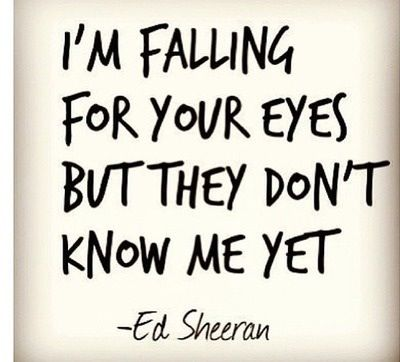 "Ed Sheeran - Kiss Me Lyrics ""I'm falling for your eyes but they don't know me yet."" #lyrics #songwriter #music"