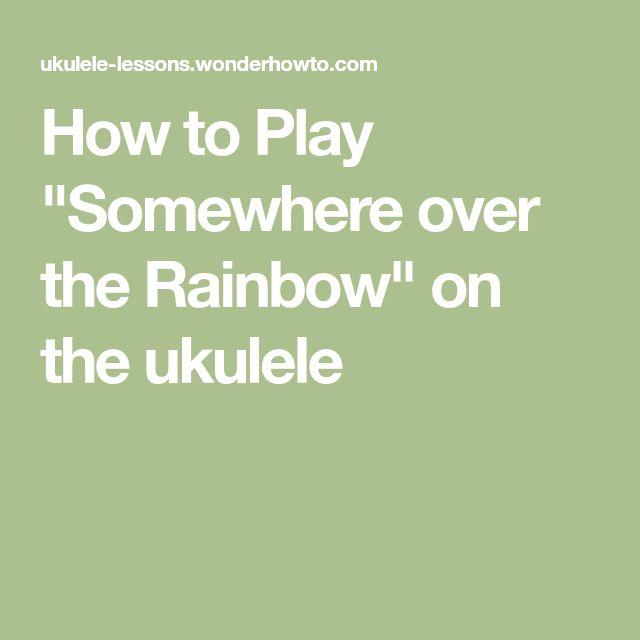 ukulele how to play somewhere over the rainbow