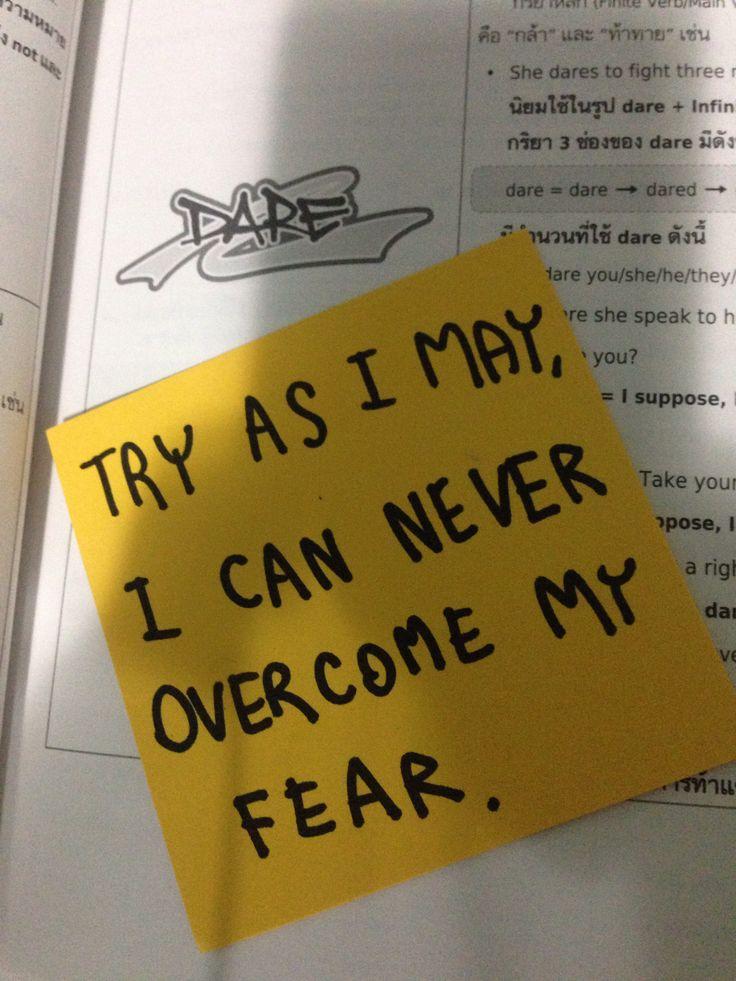 แม้ว่าฉันจะพยายามมากแค่ไหน ฉันก็ไม่สามารถเอาชนะความกลัวที่ฉันมีได้เลย 13/12/15