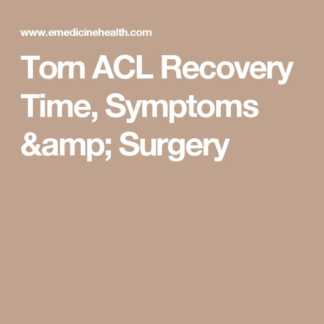Torn ACL Recovery Time, Symptoms & Surgery