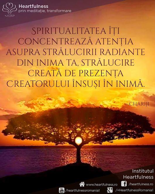 Spiritualitatea îți concentrează atenția asupra strălucirii radiante din inima ta, strălucire creată de prezența Creatorului însuși în inimă. ~ Chariji www.heartfulness.ro #cunoaste_cu_inima #meditatia_heartfulness #hfnro Meditatia Heartfulness Romania