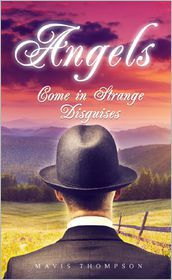 Interview/Review Mavis Thompson author of Angels Come in Strange Disguises