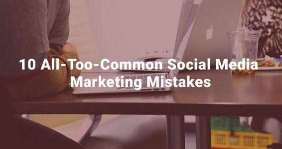 ツ ten usual social media marketing slipups you will need to keep clear of for you to succeed  ♦  ☮