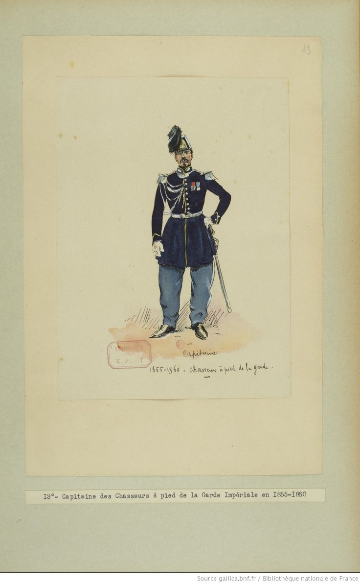 French; Imperial Guard, Chasseurs a Pied, Captain, 1855-60 by E.Fort