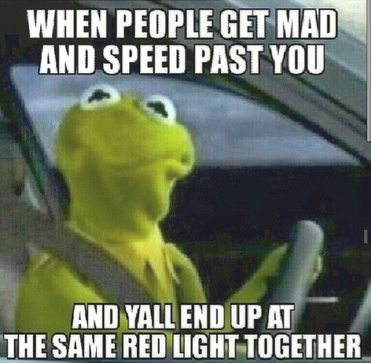 Hahahahaha  YUP  Happened to me on the highway yesterday  I was driving 65 and they had to be doing 80  caught up to them everytime at the road construction
