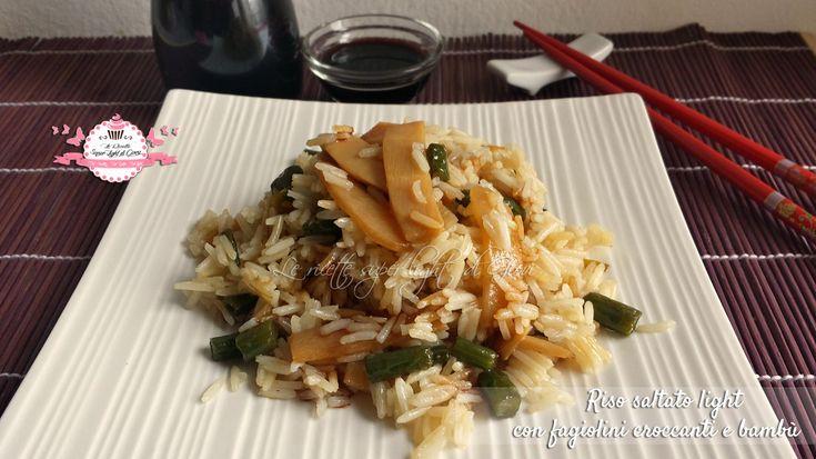 Riso saltato light con fagiolini croccanti e bambù (303 calorie) | Le Ricette Super Light Di Giovi