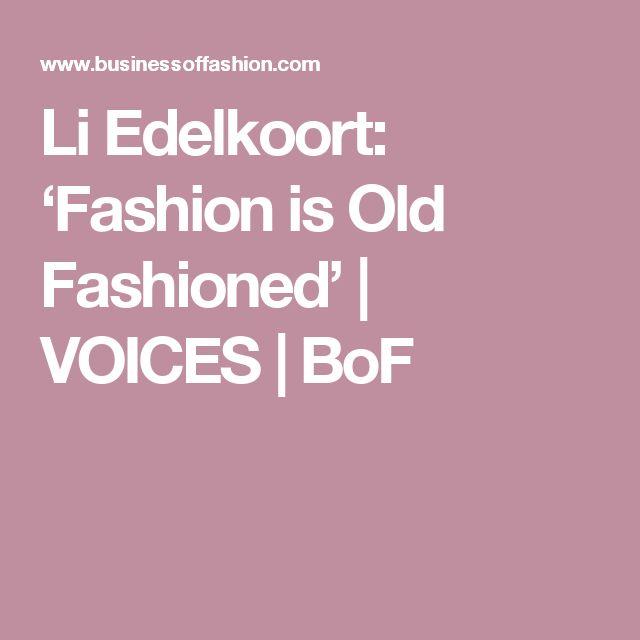 Li Edelkoort schrijft: Fashion is Old Fashioned. Hiermee bedoelt ze dat het mode systeem is veranderd. De wereld is de mode een beetje aan het verliezen.