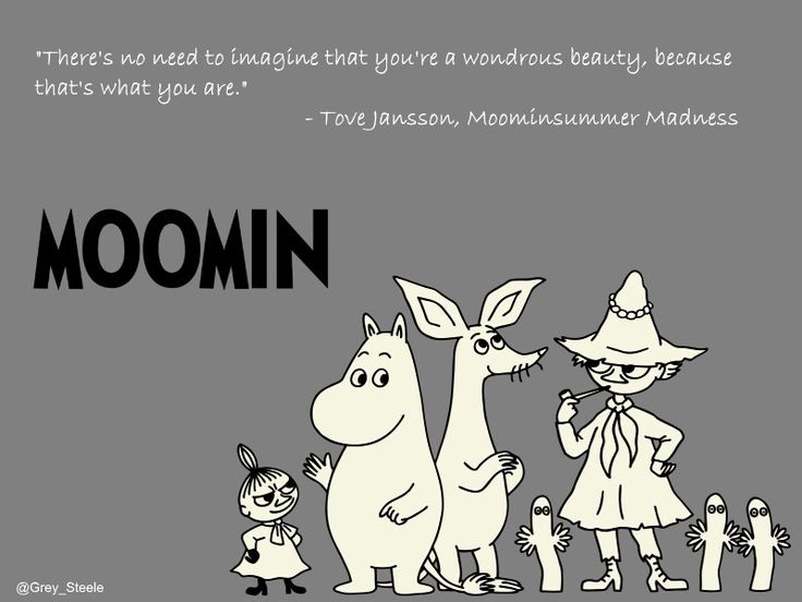 I want a Moomin tattoo with this quote!!