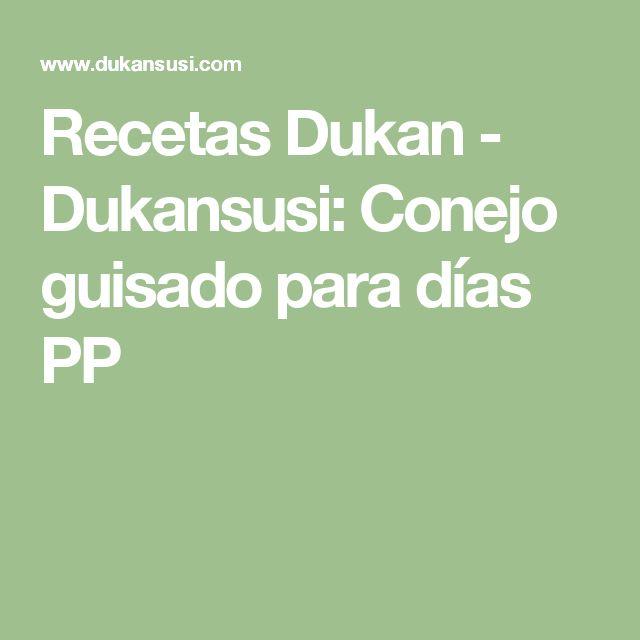 Recetas Dukan - Dukansusi: Conejo guisado para días PP