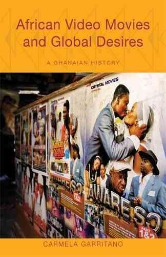 African Video Movies and Global Desires: A Ghanaian History
