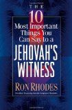 The 10 Most Important Things You Can Say to a Jehovah's Witness Reviews - Find this book and others on our recommended reading list at http://www.israelnewsreport.net/the-10-most-important-things-you-can-say-to-a-jehovahs-witness-reviews/.