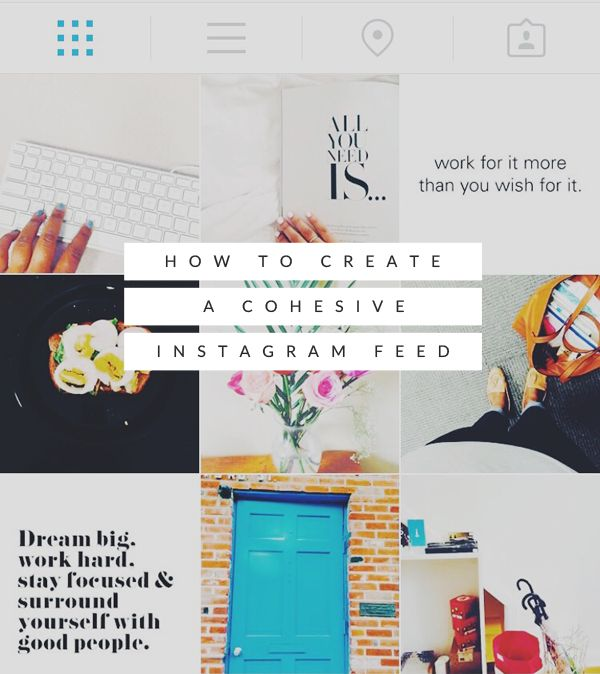 My top tips for creating a cohesive Instagram feed...and tools to improve yours!