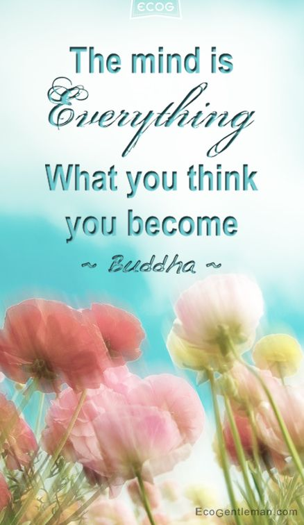 ♂ The mind is everything what you think you become quotes by Buddha