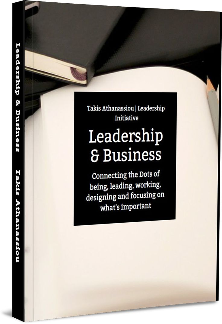 Leadership & Business: Connecting the Dots of being, leading, working, designing and focusing on what's important