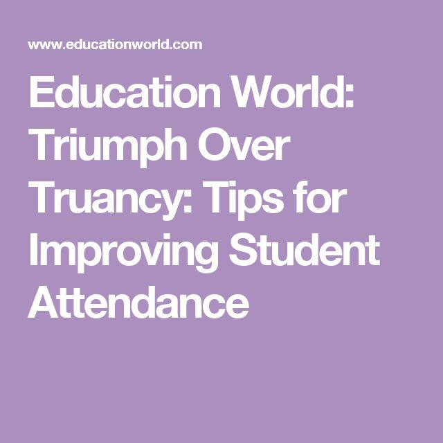 Education World: Triumph Over Truancy: Tips for Improving Student Attendance