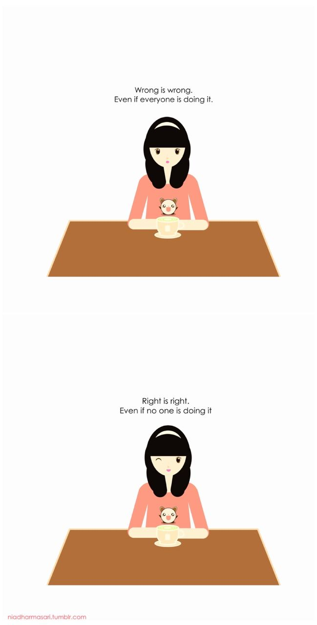"""Cute Doodles Illustration — """"Wrong is wrong. Even if everyone is doing it...."""