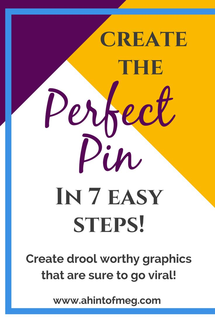 How to create Pinterest worthy graphics that are sure to go viral! Create the perfect pin in 7 easy steps.