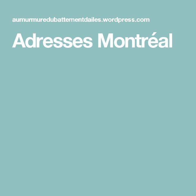 Adresses Montréal
