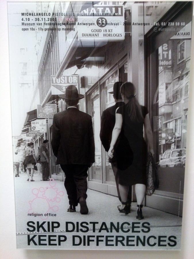 SKIP DISTANCES KEEP DIFFERENCES Michelangelo Pistoletto, Cittadellarte en calc, Uffizi Porte ,2003 HKA Museum in Antwerp (24-02-2013)