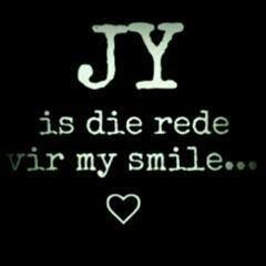 Jy is die rede vir my smile <3