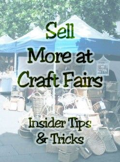 Learn how to sell more at craft fairs with these insider tips and tricks for a booth that rocks! Craft fair veteran shares tons of little known secrets to getting an edge on your competition.
