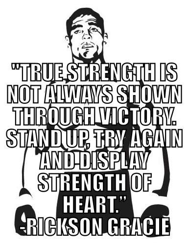 Gracie Jiu Jitsu quote from Rickson Gracie.