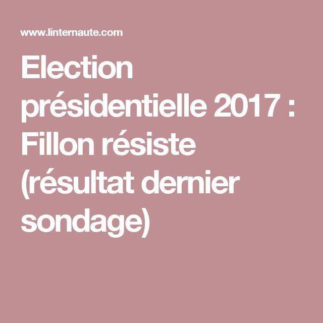 Election présidentielle 2017: Fillon résiste (résultat dernier sondage)