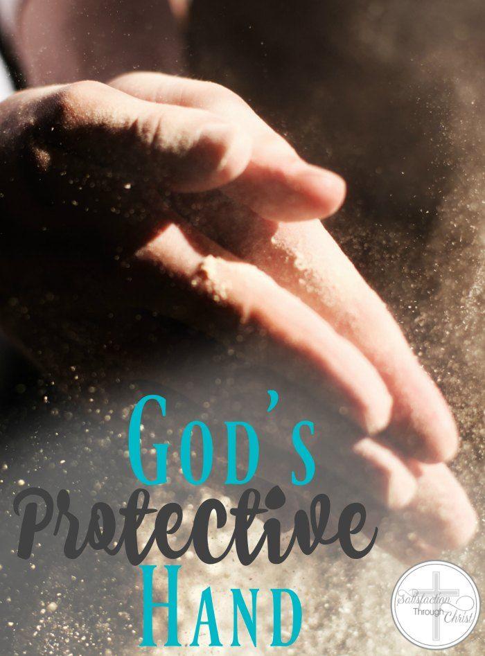 God's Protective Hand | Satisfaction Through Christ