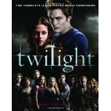 Twilight: The Complete Illustrated Movie Companion (Paperback)By Mark Cotta Vaz