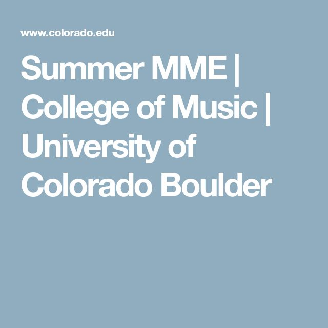 Summer MME | College of Music | University of Colorado Boulder