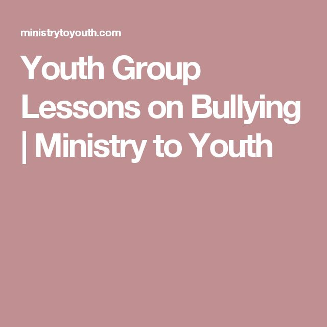 Youth Group Lessons on Bullying | Ministry to Youth