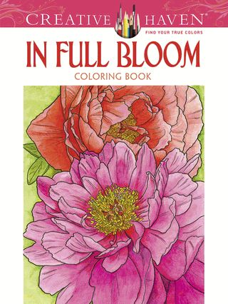 Adult Coloring Creative Haven In Full Bloom Book By Ruth Soffer Paperback