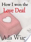 How I Won The Love Deal