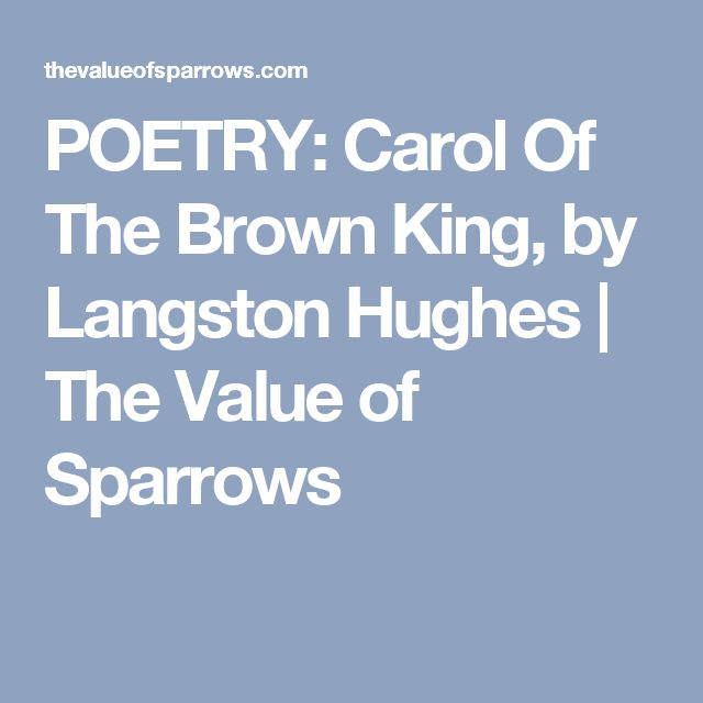 POETRY: Carol Of The Brown King, by Langston Hughes | The Value of Sparrows