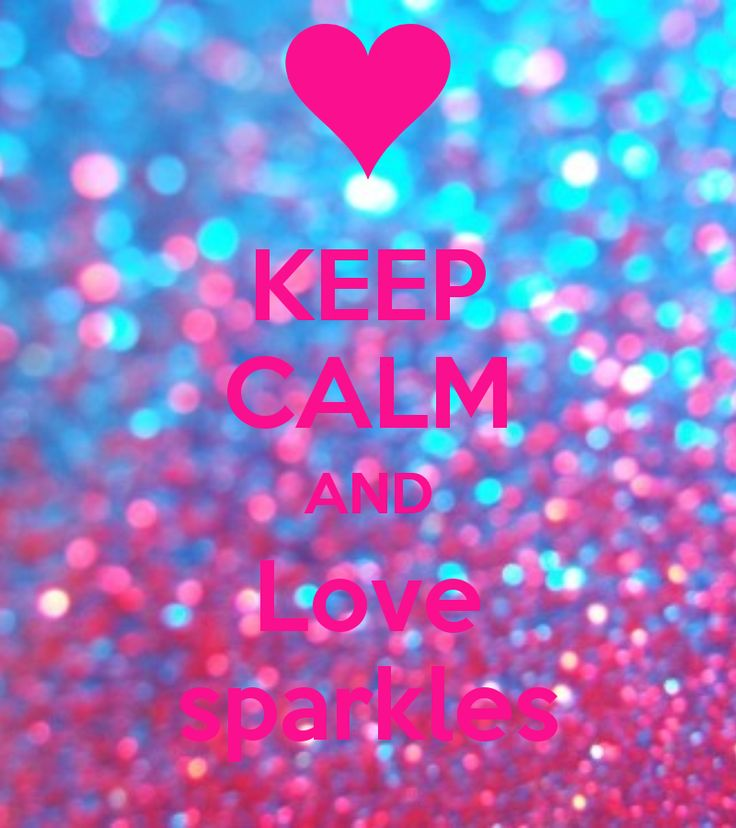 KEEP CALM AND Love Sparkles