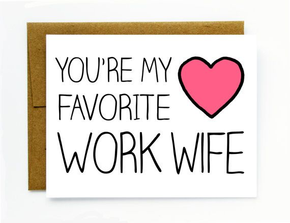 Coworker Gift / Card for Co-worker - Favorite Work Wife  Looking for a card for your favorite work husband? Check out this card!
