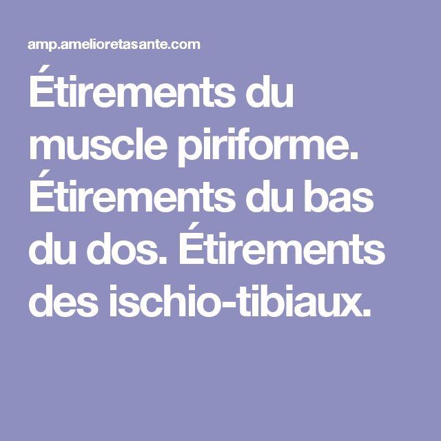Étirements du muscle piriforme. Étirements du bas du dos. Étirements des ischio-tibiaux.
