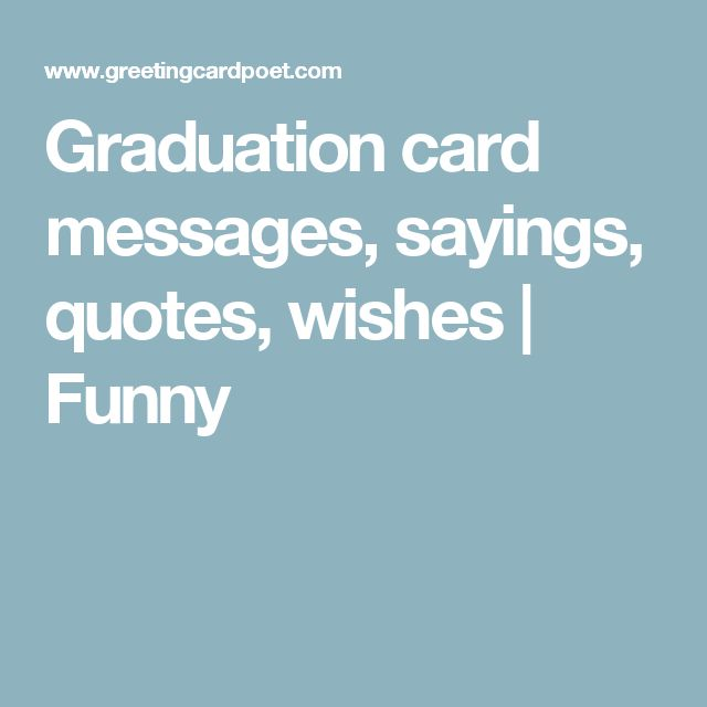 Graduation card messages, sayings, quotes, wishes | Funny
