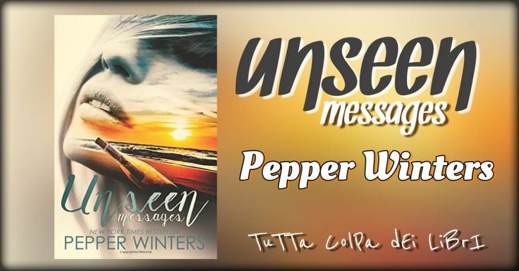 Recensione in Anteprima ''Unseen messages'' di Pepper Winters