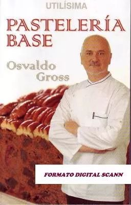 Libro Digita - Pasteleria Base De Osvaldo Gross