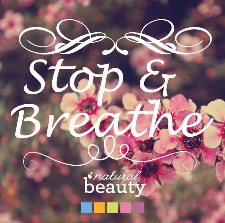Close your eyes, take a deep breath and count to 10. Do you feel better?